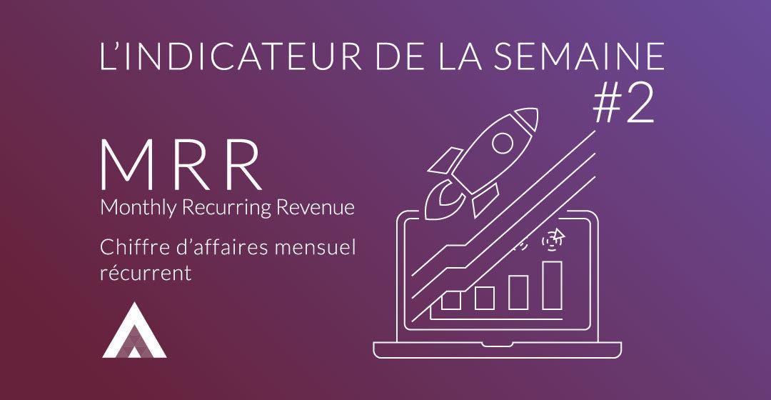 MRR, votre chiffre d'affaires mensuel récurrent7 min de lecture