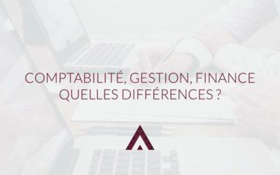 Gestion, comptabilité, finance : quelles différences ?