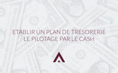 Plan de trésorerie : établir le pilotage par le cash