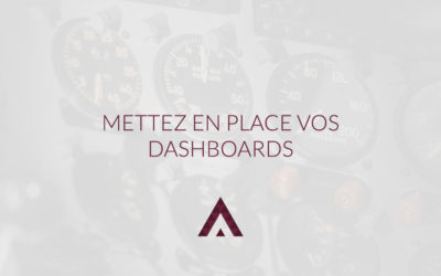 Dashboards, la mise en place du reporting