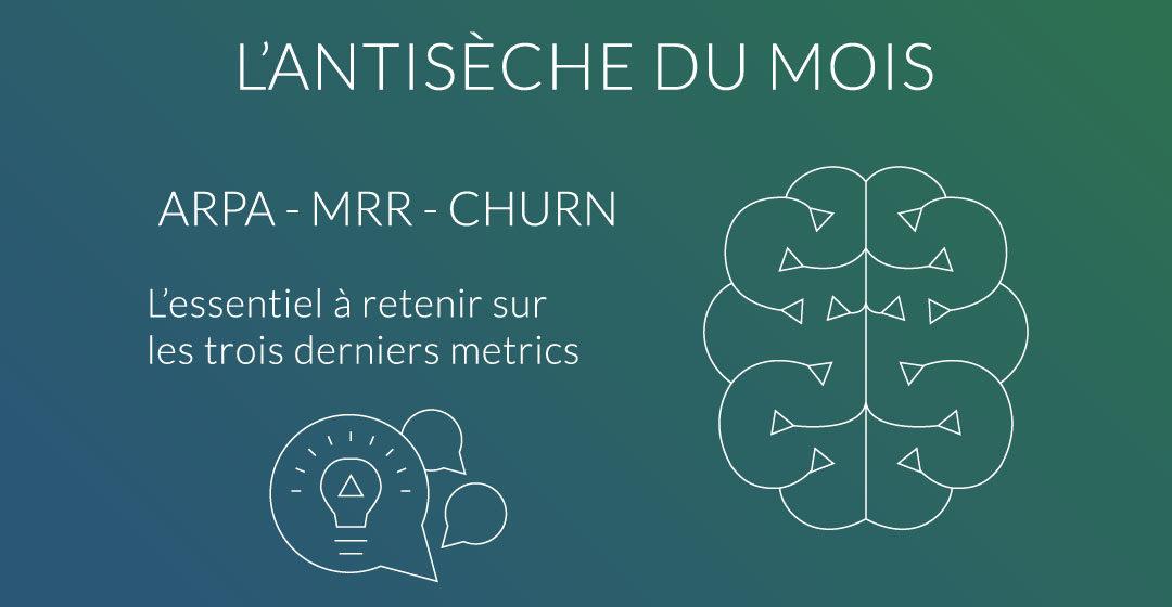 L'antisèche du mois : l'ARPA, le MRR et le churn3 min de lecture