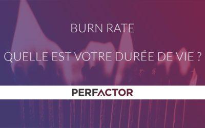 Burn rate, quelle est votre durée de vie ?