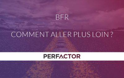 BFR, comment aller plus loin ?