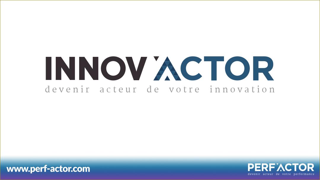 INNOV'ACTOR : Votre programme pour booster votre stratégie d'innovation, numérique et industrie 4.0